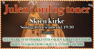 Julen i ord og toner. Skien kirke søndag 16. desember kl. 19.30.